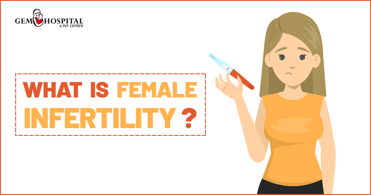 Female infertility Gem Hospital and IVF centre