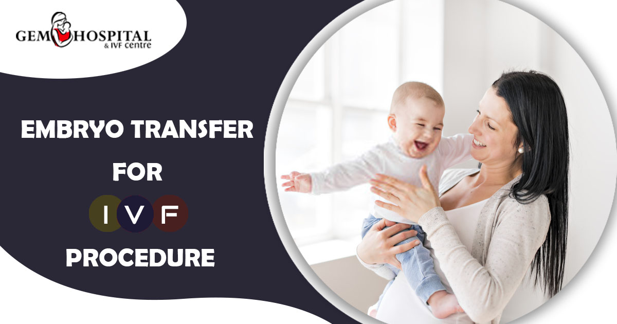 Embryo Transfer for IVF Procedure - Gem Hospital and IVF centre