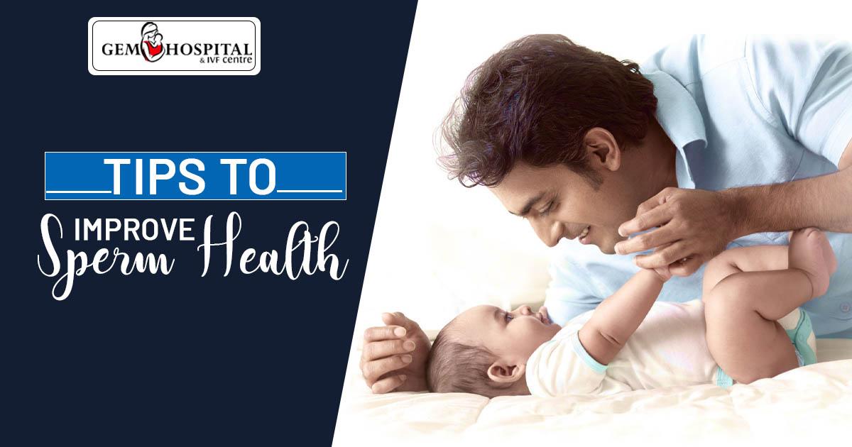 Tips to improve sperm health
