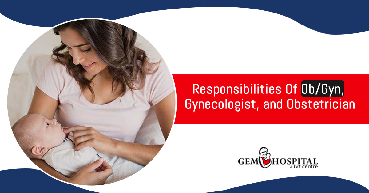 Responsibilities of Ob Gyn gynecologist and obstetrician Punjab