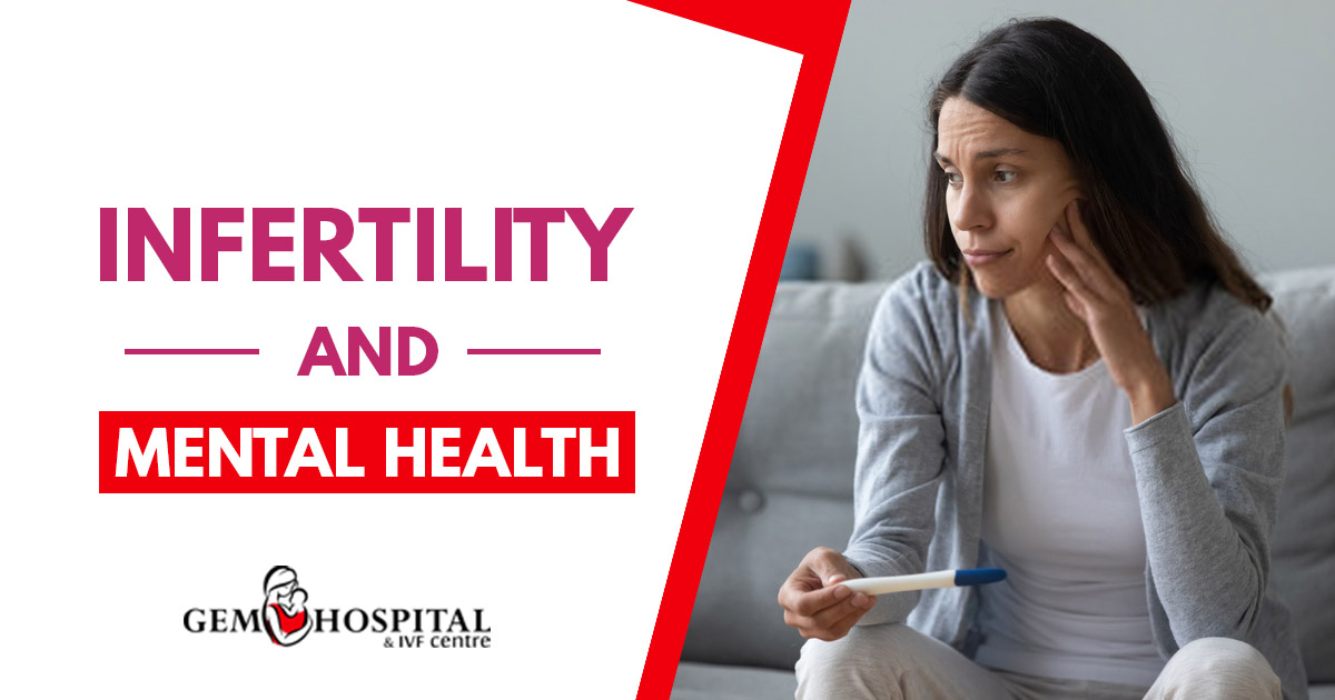 Infertility and mental health - Gem Hospital and IVF centre Punjab