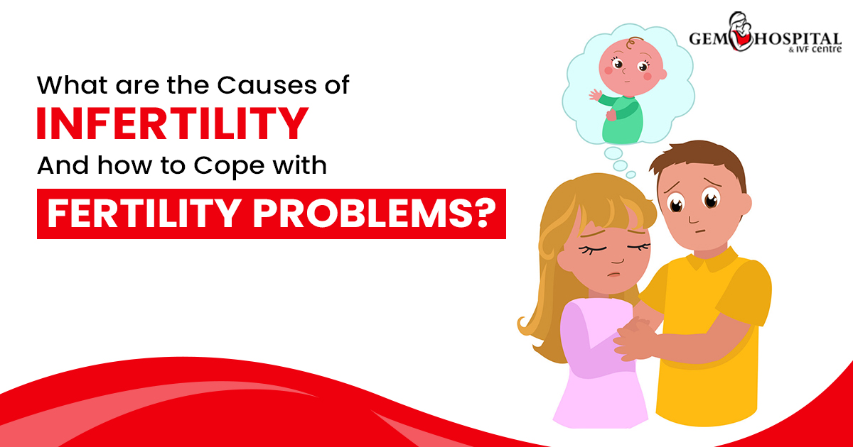 What are the causes of infertility and how to cope with fertility problems