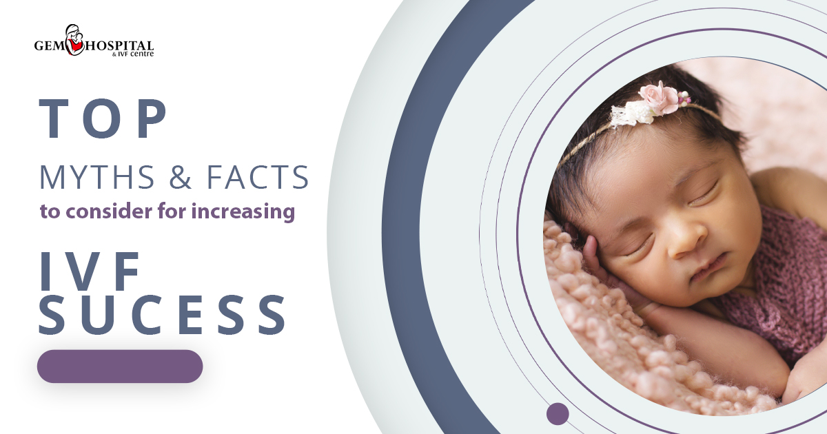 What are the top myths and facts to consider for increasing the IVF success