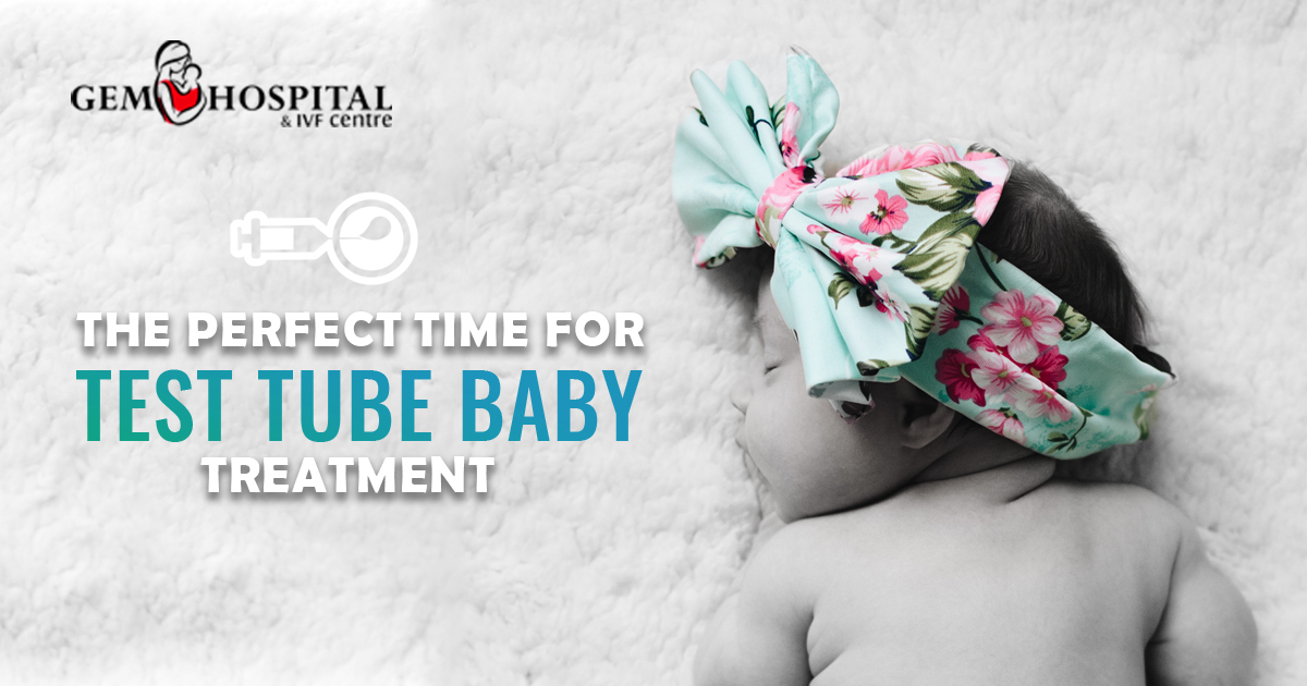 When is the perfect time to undergo the test tube baby treatment