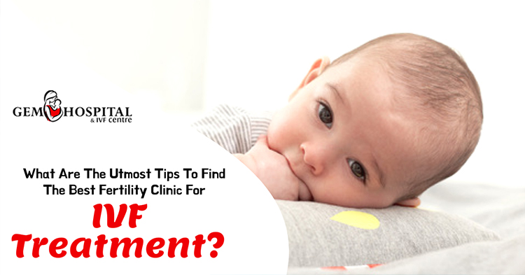 What are the utmost tips to find the best fertility clinic for IVF treatment