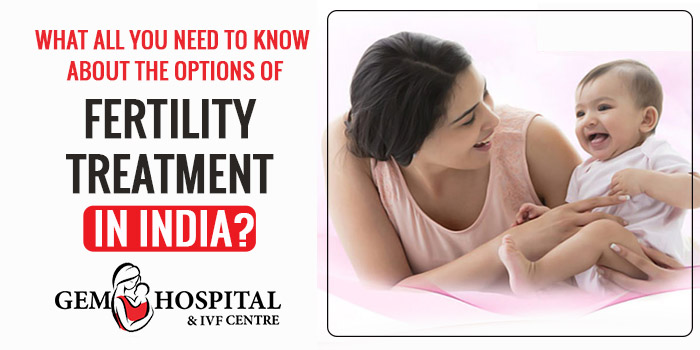 What all you need to know about the options of fertility treatment in India