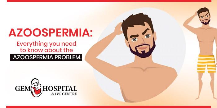 Azoospermia Everything you need to know about the azoospermia problem