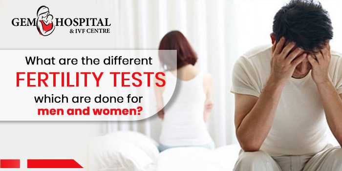 What are the different fertility tests which are done for men and women