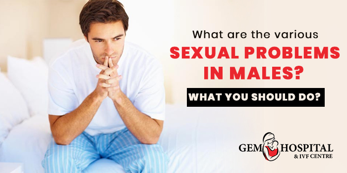 What-are-the-various-sexual-problem-in-male-What-you-should-do