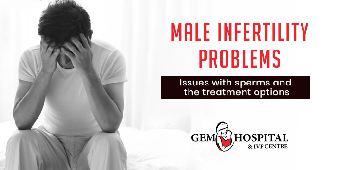 Male Infertility Problems Issues with sperms and the treatment options