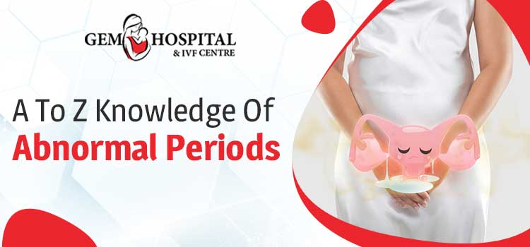 A-To-Z-Knowledge-Of---Abnormal-Periods-gem-jpg